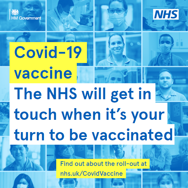 The NHS will get in touch with you when it is your turn to be vaccinated